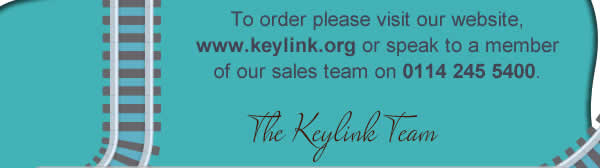 To order please visit our website, www.keylink.org or speak to a member of our sales team on 0114 245 5400.