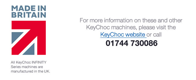 For more information on these and other KeyChoc machines, please visit the KeyChoc website or call 01744 730086